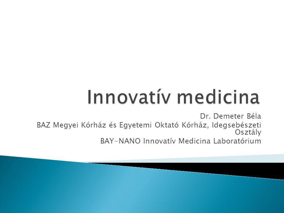 Dr. Demeter Béla BAZ Megyei Kórház és Egyetemi Oktató Kórház, Idegsebészeti Osztály BAY-NANO Innovatív Medicina Laboratórium