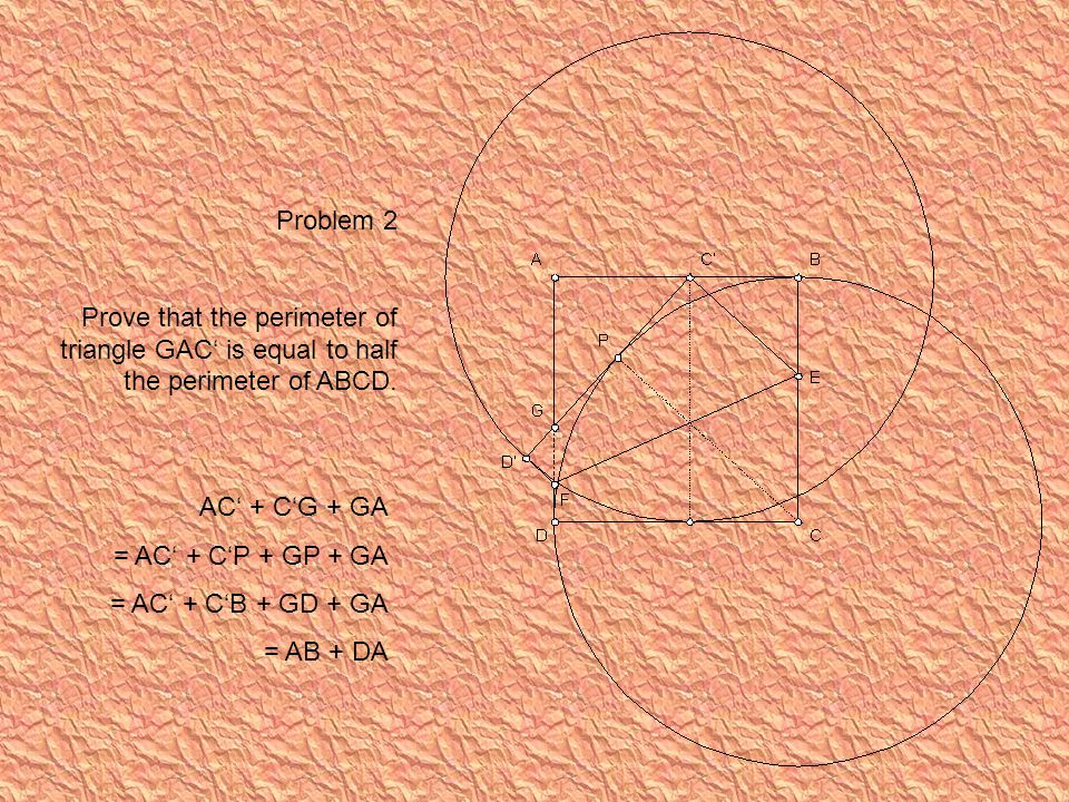 Problem 2 Prove that the perimeter of triangle GAC' is equal to half the perimeter of ABCD.