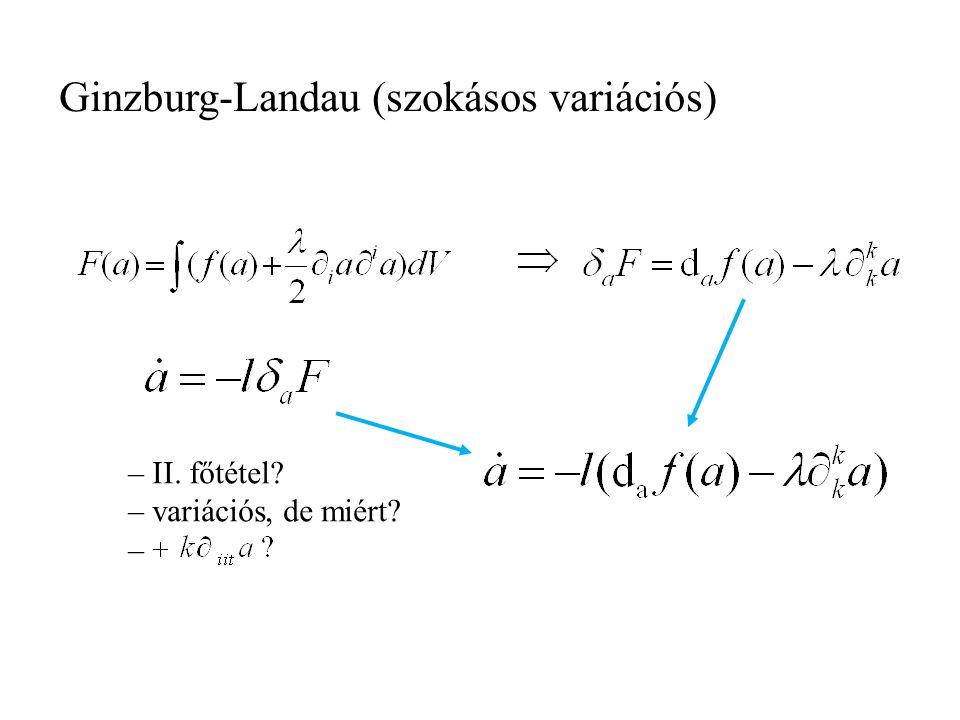 Lokális nemegyensúly: homogén termodinamika kontinuum homogén közönséges differenciálegyenletek Onsager, Fényes, Truesdell-Bharatha, … véges idejű ter
