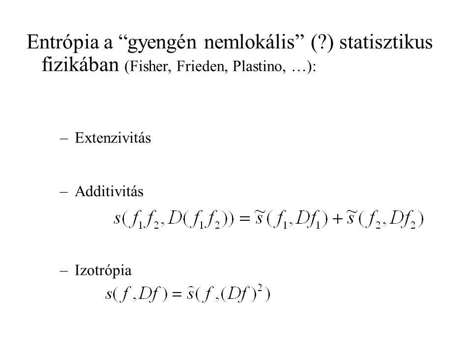 Entrópia a (információ elméleti, prediktív, bayesi) statisztikus fizikában (Jaynes, 1957): Az információ mértéke egyértelmű általános fizikai feltétel