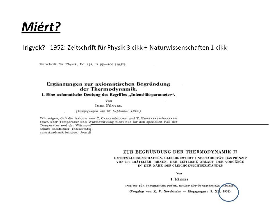 Miért? Irigyek? 1952: Zeitschrift für Physik 3 cikk + Naturwissenschaften 1 cikk
