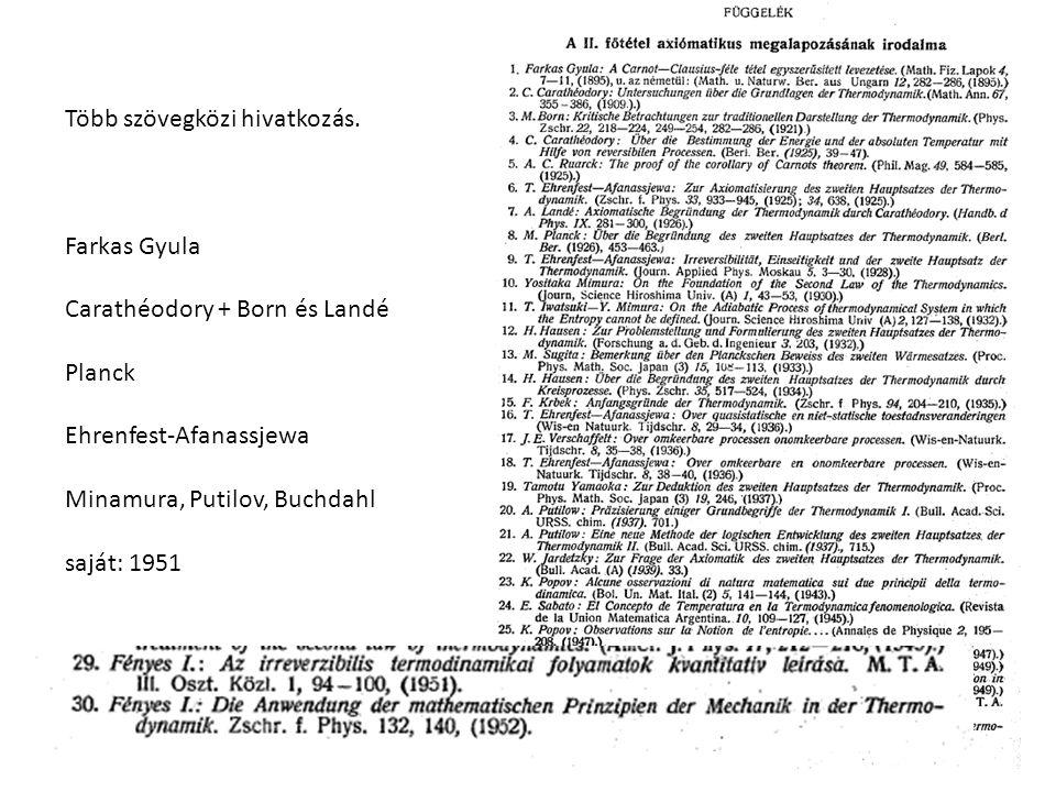 Több szövegközi hivatkozás. Farkas Gyula Carathéodory + Born és Landé Planck Ehrenfest-Afanassjewa Minamura, Putilov, Buchdahl saját: 1951