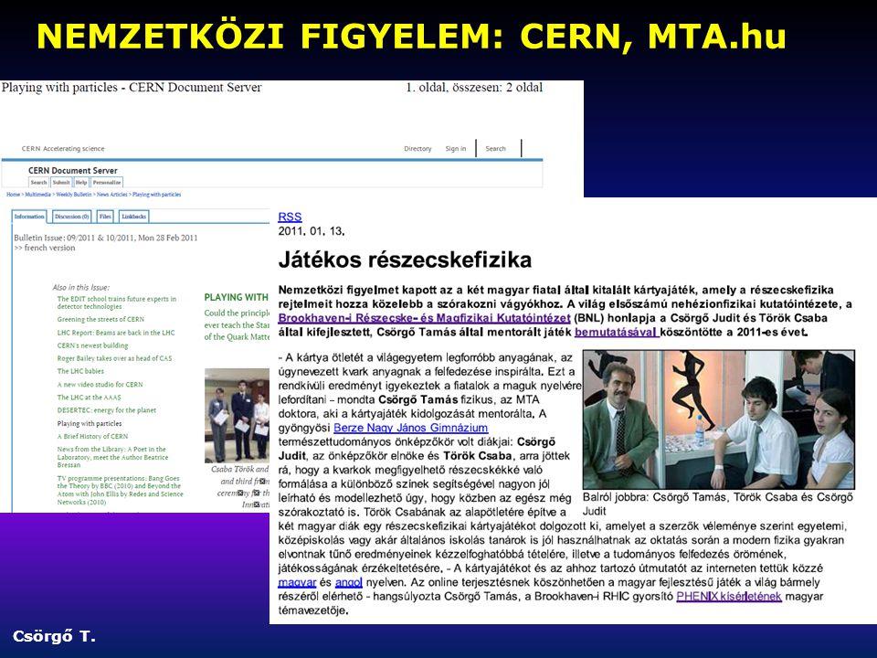 NEMZETKÖZI FIGYELEM: CERN, MTA.hu Csörgő T.