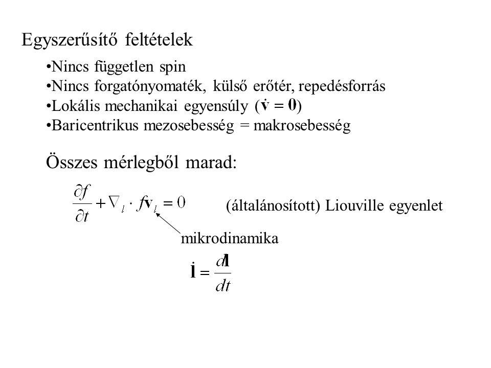 """Keverékek: """"folytonos index""""mérlegek f - eloszlásfügvény Dinamika + energia, impulzus, stb…"""
