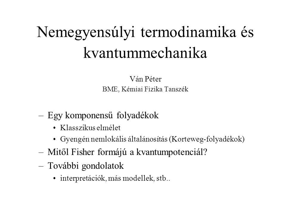 Nemlokális statisztikus fizika (becsléselméleti, Fisher alapú) –Izotrópia –Extenzivitás –Additivitás