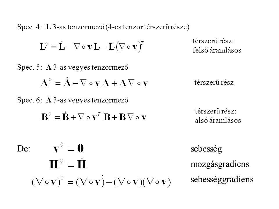 Spec. 4: L 3-as tenzormező (4-es tenzor térszerű része) térszerű rész: felső áramlásos Spec.