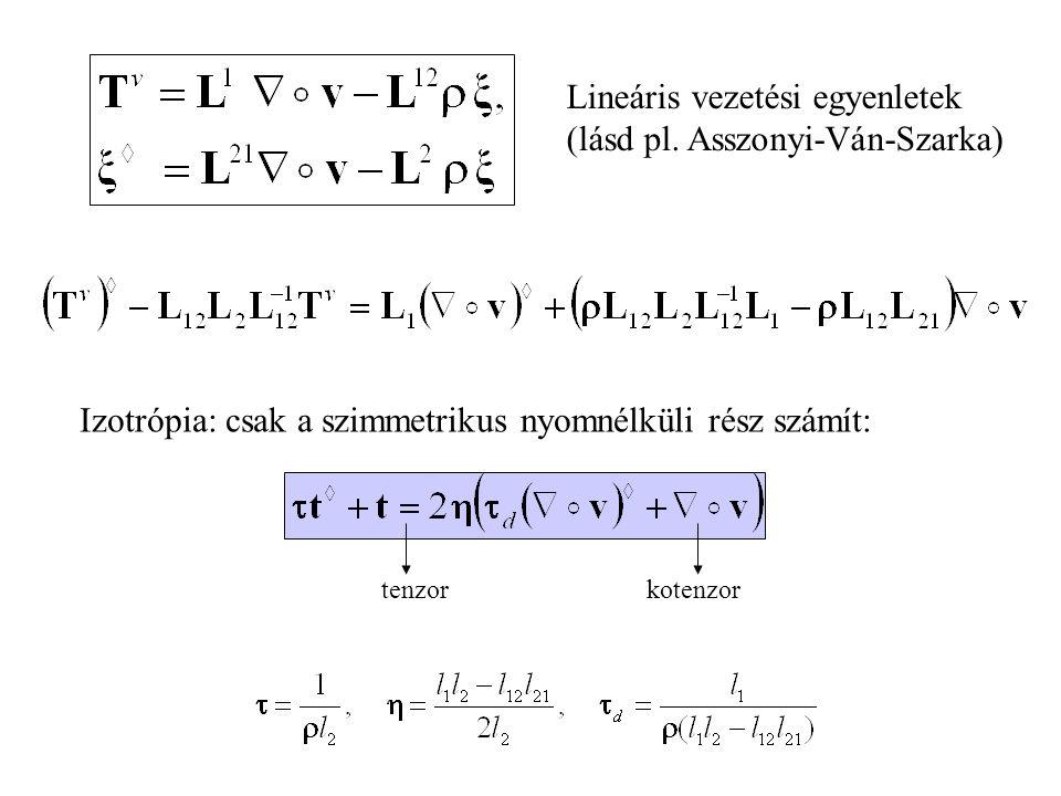 Lineáris vezetési egyenletek (lásd pl.