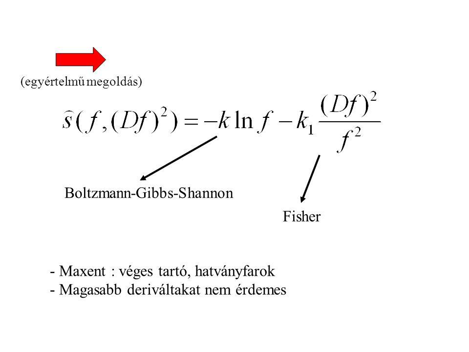 Entrópia a gyengén nemlokális ( ) statisztikus fizikában (Fisher, Frieden, Plastino, …): –Izotrópia –Extenzivitás –Additivitás