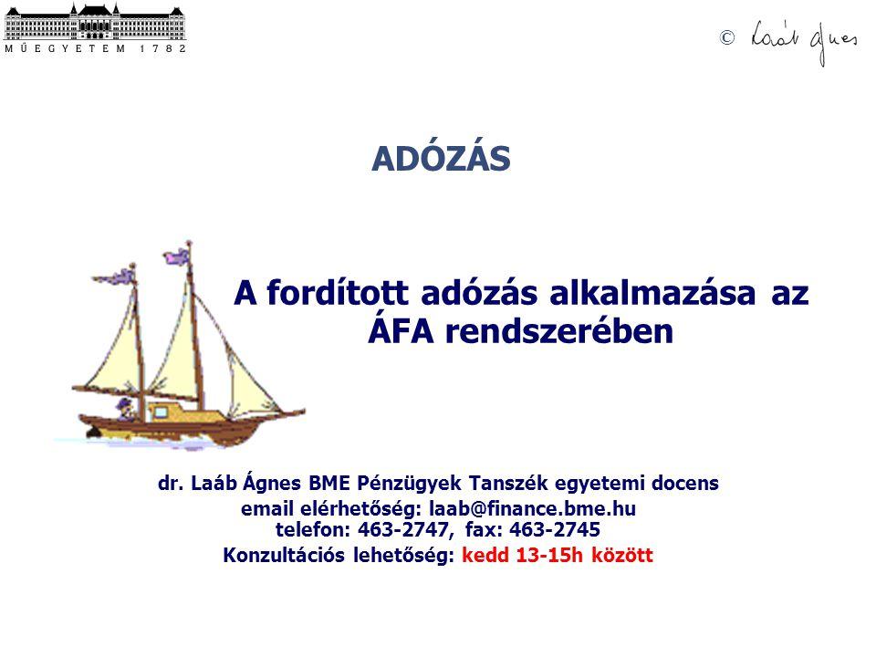 ADÓZÁS © A fordított adózás alkalmazása az ÁFA rendszerében dr.