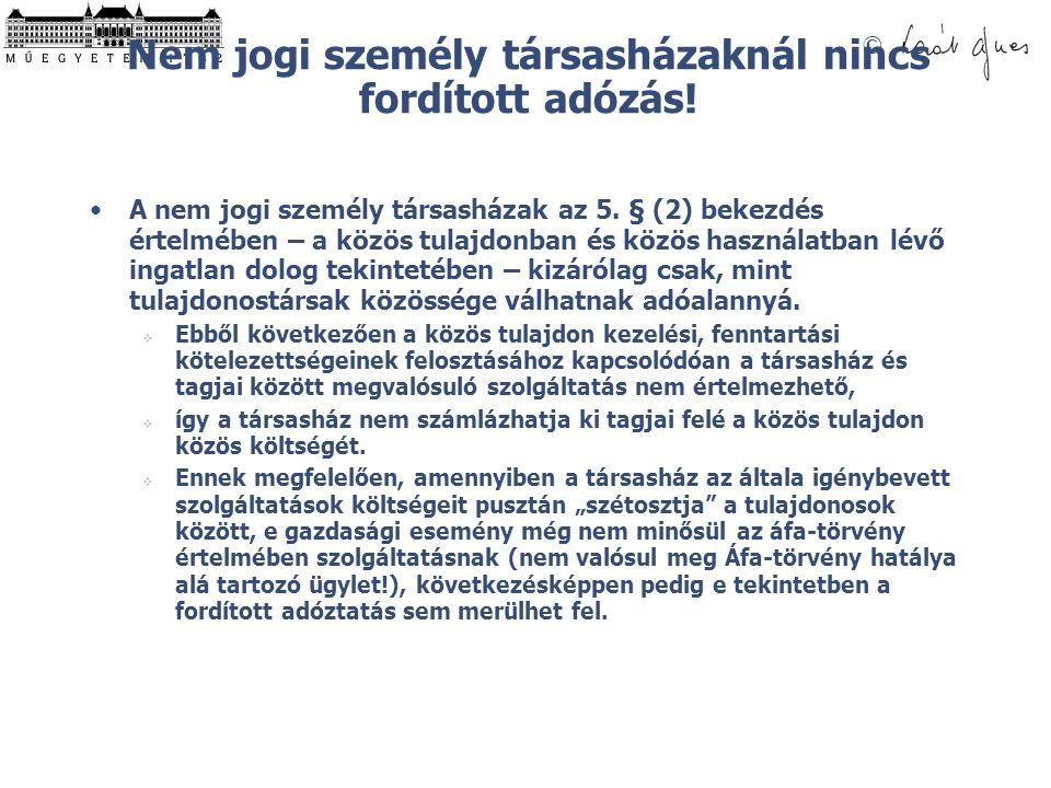 © Nem jogi személy társasházaknál nincs fordított adózás.