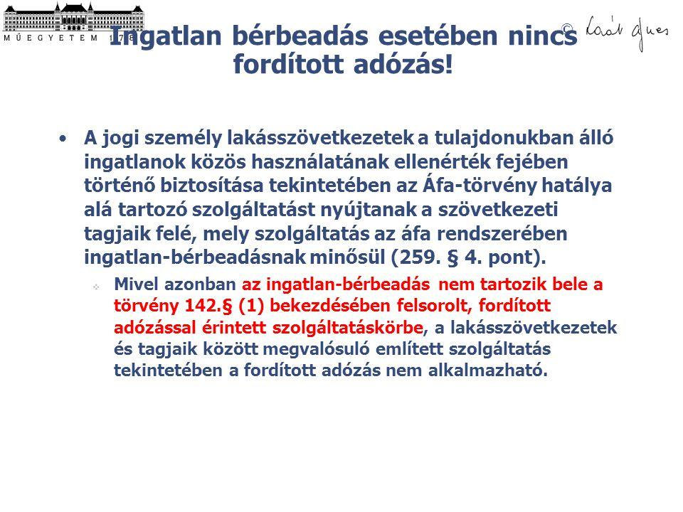 © Ingatlan bérbeadás esetében nincs fordított adózás.