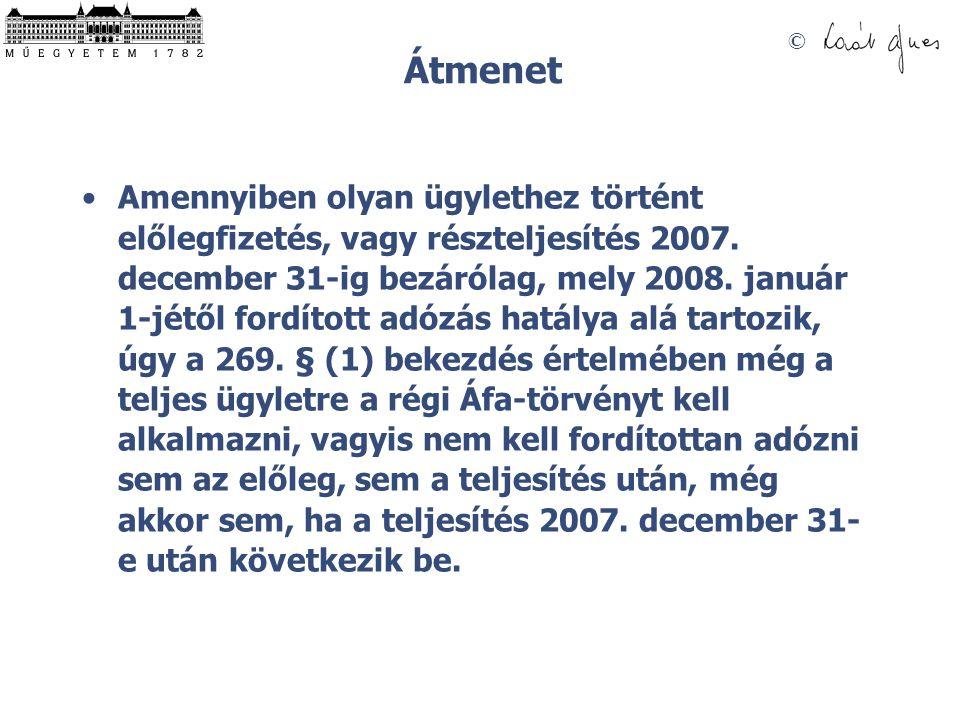 © Átmenet Amennyiben olyan ügylethez történt előlegfizetés, vagy részteljesítés 2007.