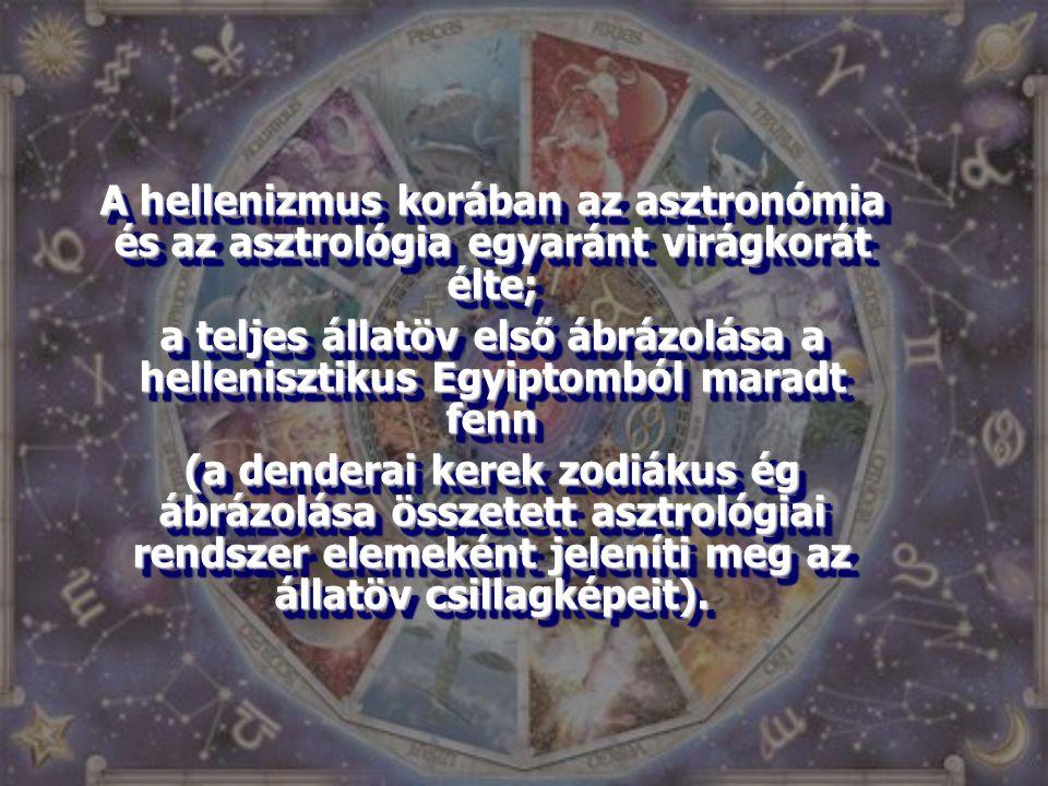 A hellenizmus korában az asztronómia és az asztrológia egyaránt virágkorát élte; a teljes állatöv első ábrázolása a hellenisztikus Egyiptomból maradt