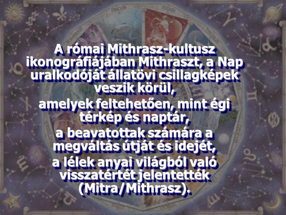 A római Mithrasz-kultusz ikonográfiájában Mithraszt, a Nap uralkodóját állatövi csillagképek veszik körül, amelyek feltehetően, mint égi térkép és nap