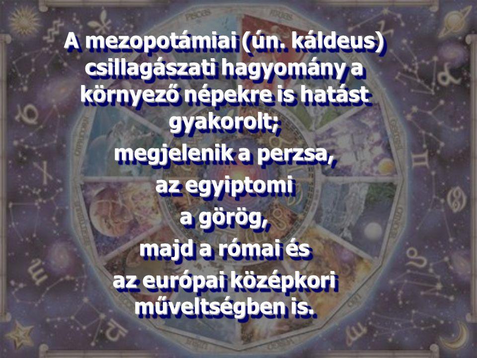 A mezopotámiai (ún. káldeus) csillagászati hagyomány a környező népekre is hatást gyakorolt; megjelenik a perzsa, az egyiptomi a görög, majd a római é