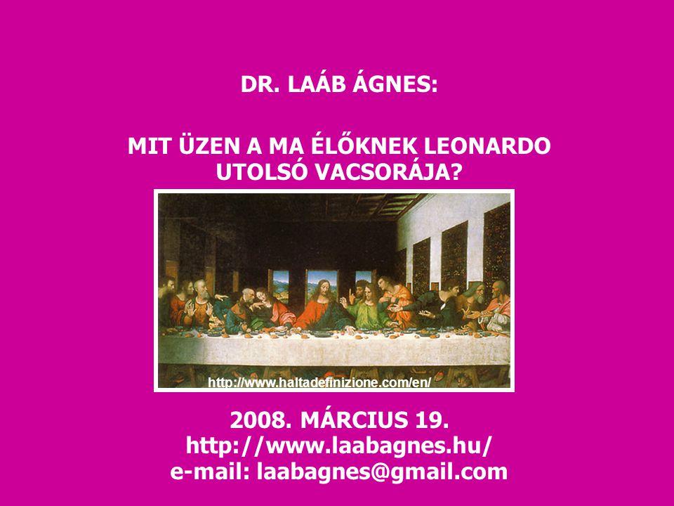 DR. LAÁB ÁGNES: MIT ÜZEN A MA ÉLŐKNEK LEONARDO UTOLSÓ VACSORÁJA.