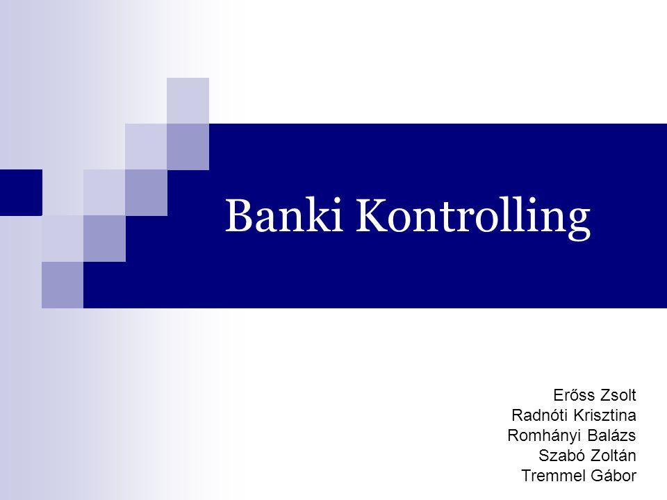 Banki Kontrolling Erőss Zsolt Radnóti Krisztina Romhányi Balázs Szabó Zoltán Tremmel Gábor