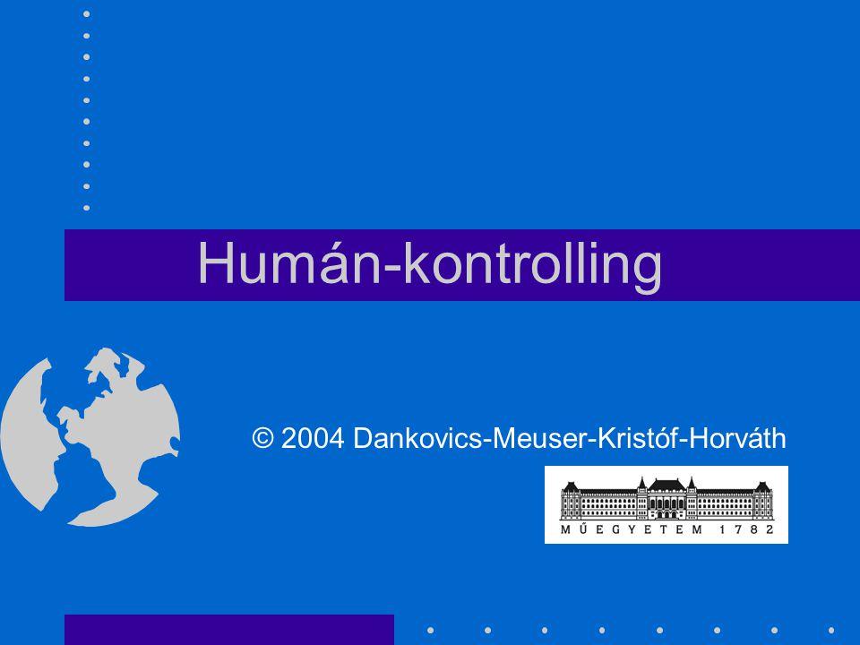 Humán-kontrolling © 2004 Dankovics-Meuser-Kristóf-Horváth
