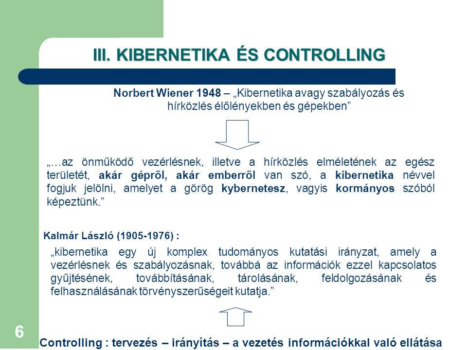 7 A szabályozott rendszer Bemenet Kimenet Beavatkozó szerv Alapjelképző szerv Ítélet alkotó szerv Különbség képző szerv Érzékelő szerv Szabályozott jellemző rendelkező jel alap jel Ellenőrzött jel hiba jel IV.