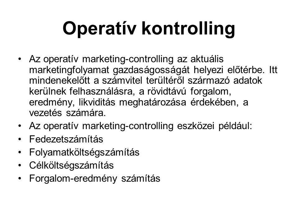 Operatív kontrolling Az operatív marketing-controlling az aktuális marketingfolyamat gazdaságosságát helyezi előtérbe.