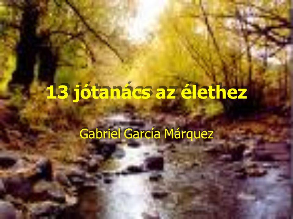 13 jótanács az élethez Gabriel García Márquez