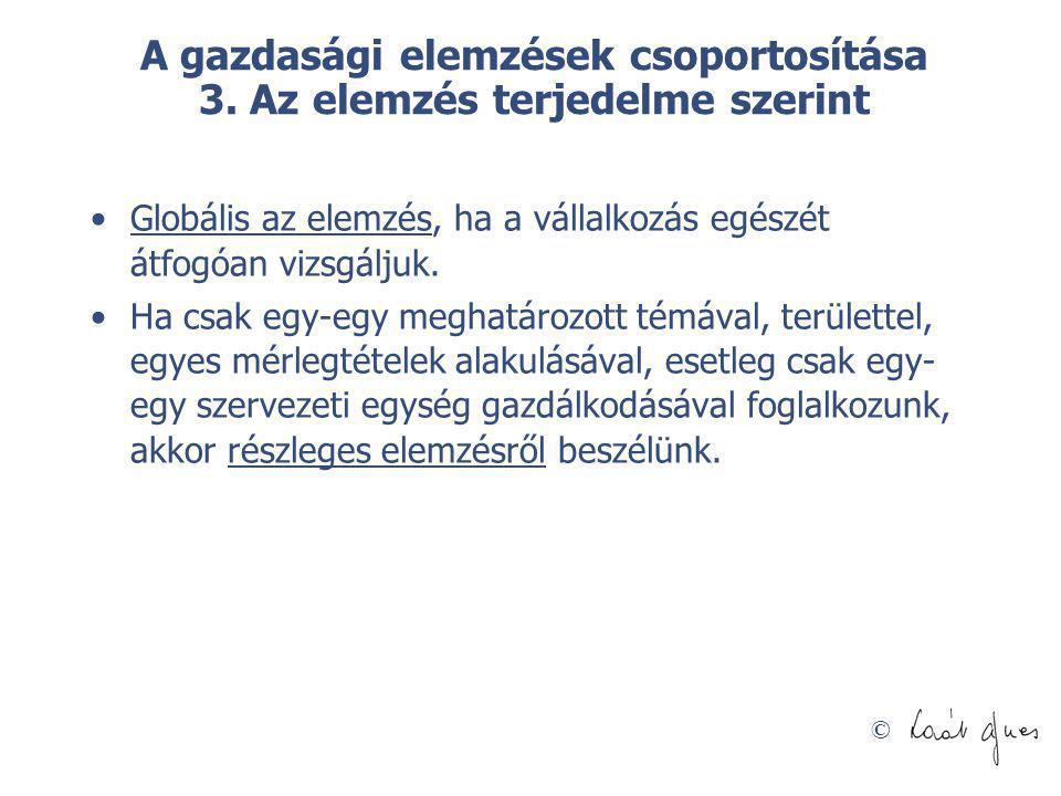 © A gazdasági elemzések csoportosítása 4.