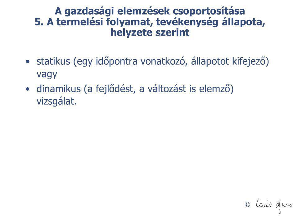 © A gazdasági elemzések csoportosítása 6.