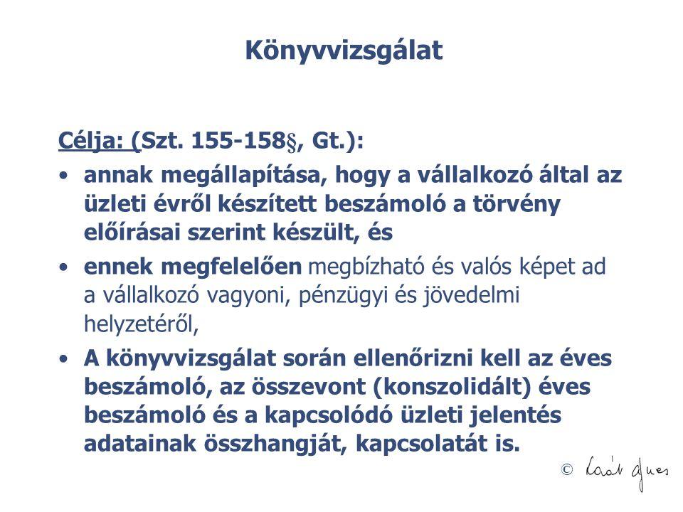 © Könyvvizsgálat Célja: (Szt.