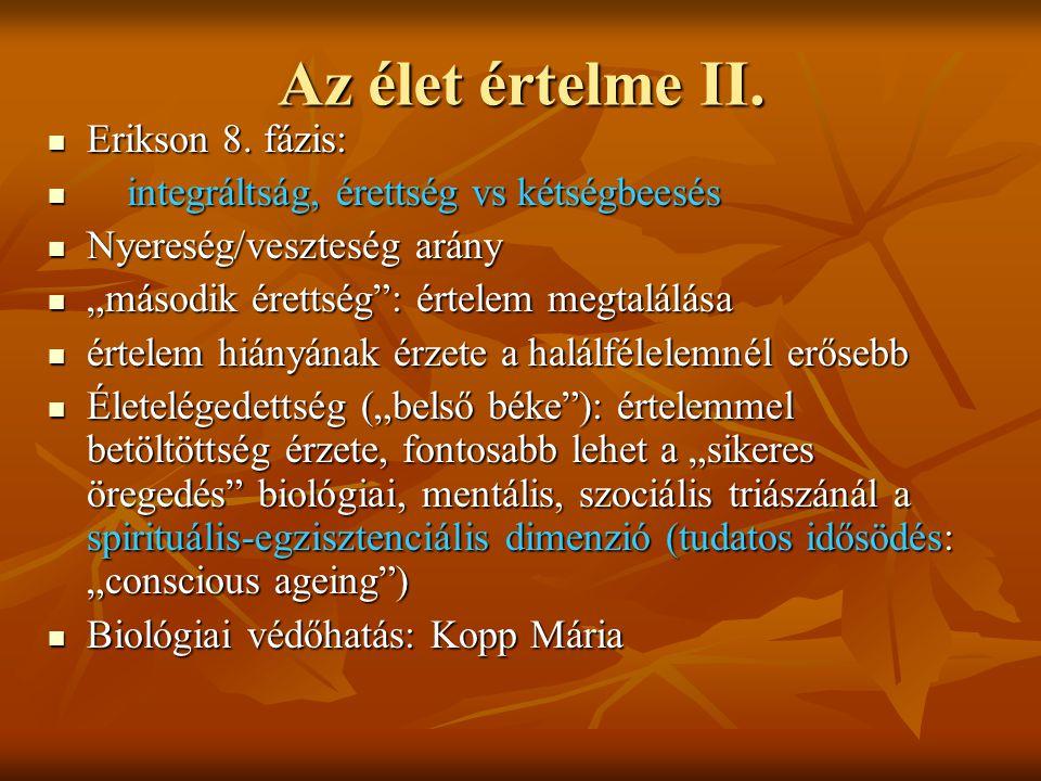 Az élet értelme II.Erikson 8. fázis: Erikson 8.