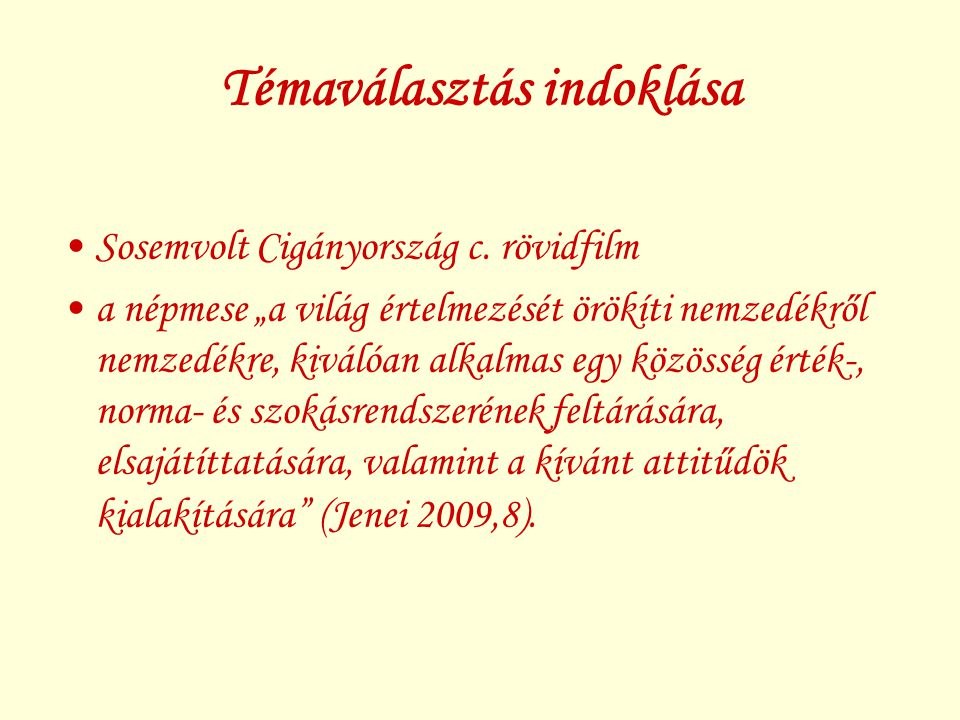 Célkitűzésem a kutatással a mesékben megnyilvánuló kulturális, értékrendbeli különbségek vizsgálata tartalomelemzés segítségével a magyar, a székely és a cigány közösségek differenciáltabb megismerése a népmesékben megjelenő közösségi funkciókra (Warren 1957) és a nemzeti/etnikai identitásra vonatkozó tartalmak vizsgálata, elemzése