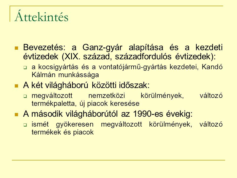 A kezdetek (1845-1890-es évek) Gyáralapítás Első kapcsolat a vasúttal: kéregöntésű kerékpárok, vasúti kitérők szívcsúcsai (jelentős exporttevékenység) A vasúti járműgyártás kezdete a Ganznál: az Első Magyar Vasúti Kocsigyár megvásárlása (1880) Az 1870-es évektől főleg az OMM határain belül jelentkező igények kielégítése jellemző