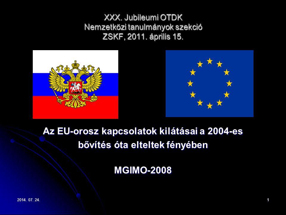 2014. 07. 24.2014. 07. 24.2014. 07. 24.1 XXX. Jubileumi OTDK Nemzetközi tanulmányok szekció ZSKF, 2011. április 15. Az EU-orosz kapcsolatok kilátásai