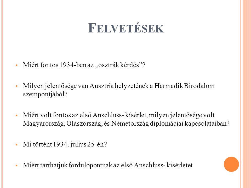 """F ELVETÉSEK  Miért fontos 1934-ben az """"osztrák kérdés ."""