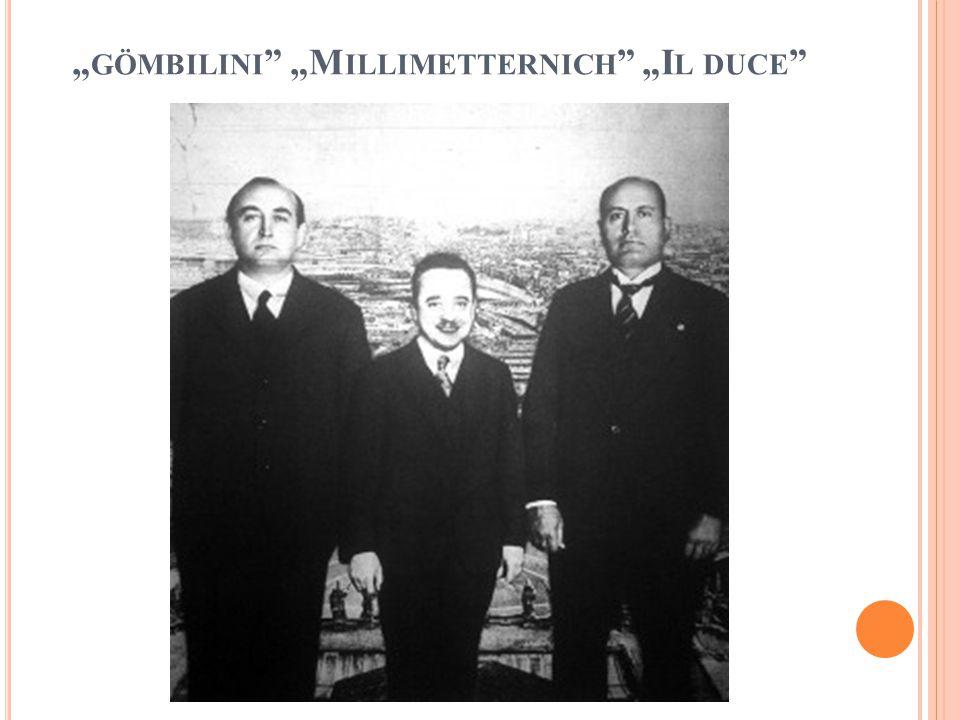 """ GÖMBILINI ""M ILLIMETTERNICH ""I L DUCE"