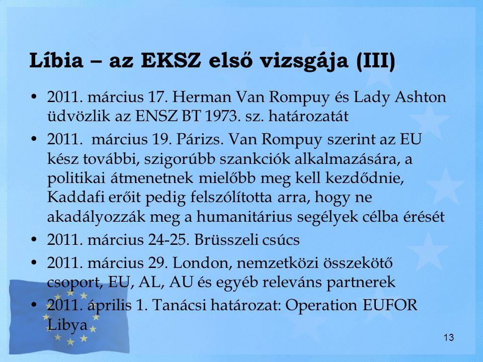 Líbia – az EKSZ első vizsgája (III) 2011.március 17.