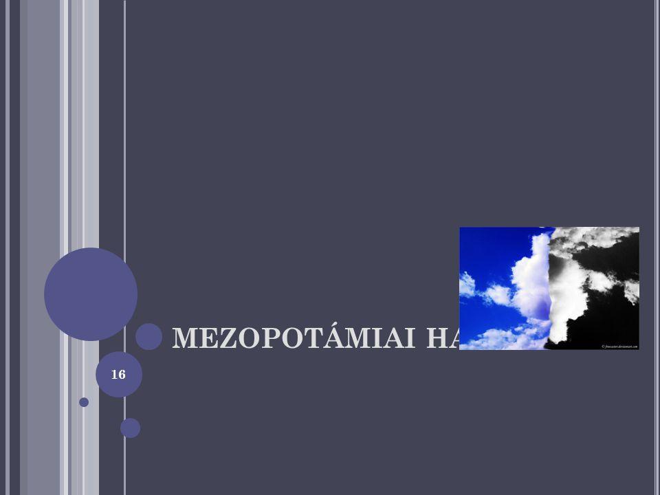 MEZOPOTÁMIAI HATÁS? 16