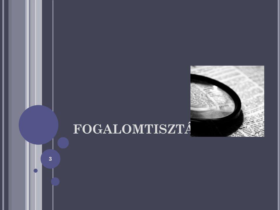 FOGALOMTISZTÁZÁS 3