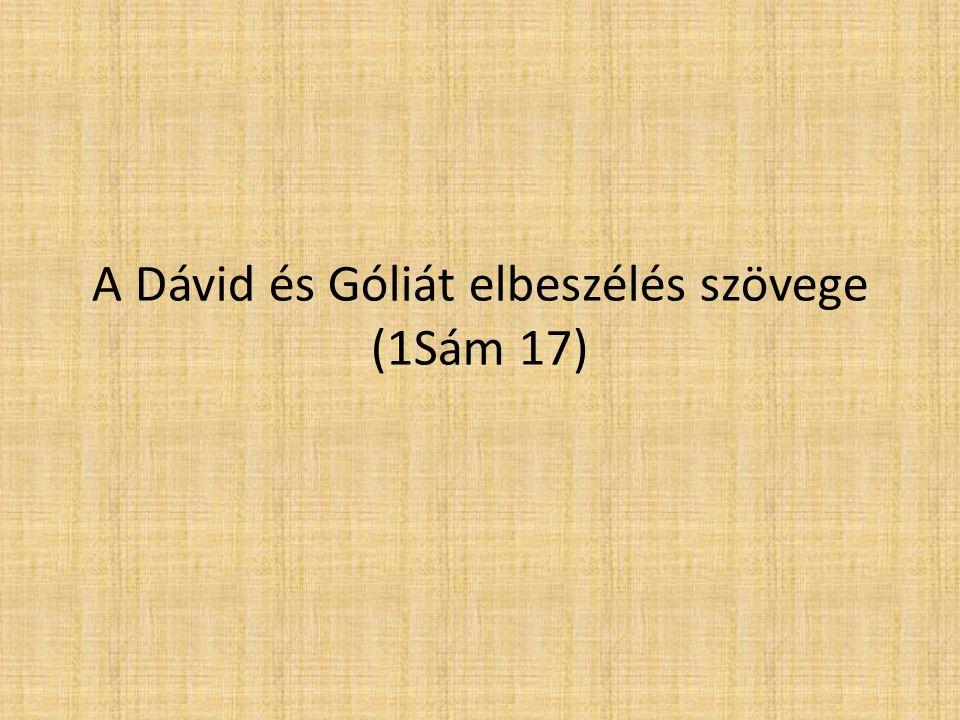 A Dávid és Góliát elbeszélés szövege (1Sám 17)