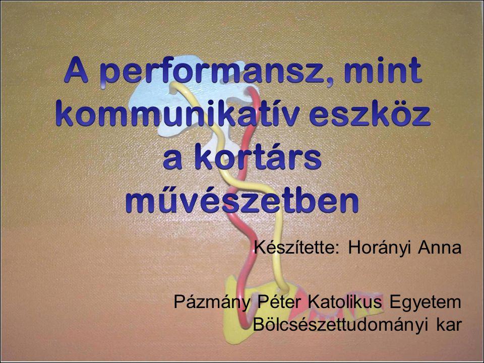 Készítette: Horányi Anna Pázmány Péter Katolikus Egyetem Bölcsészettudományi kar