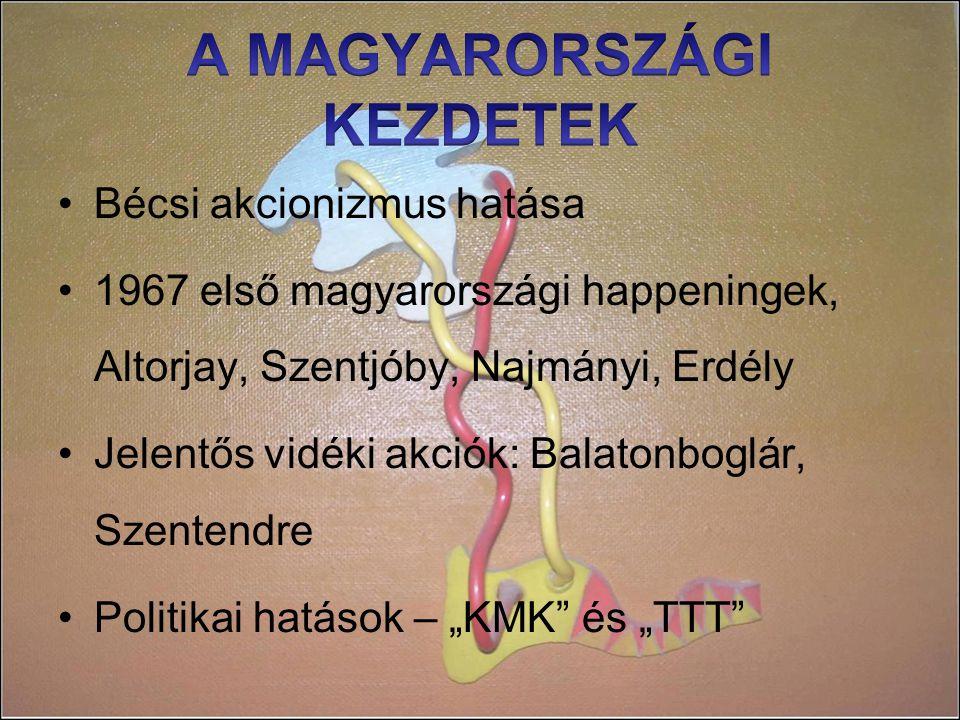 """Bécsi akcionizmus hatása 1967 első magyarországi happeningek, Altorjay, Szentjóby, Najmányi, Erdély Jelentős vidéki akciók: Balatonboglár, Szentendre Politikai hatások – """"KMK és """"TTT"""