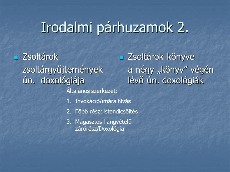 Irodalmi párhuzamok 2. Zsoltárok Zsoltárok zsoltárgyűjtemények ún.