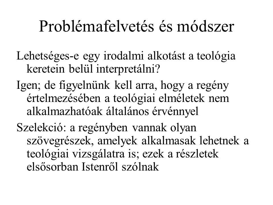 Problémafelvetés és módszer Lehetséges-e egy irodalmi alkotást a teológia keretein belül interpretálni.