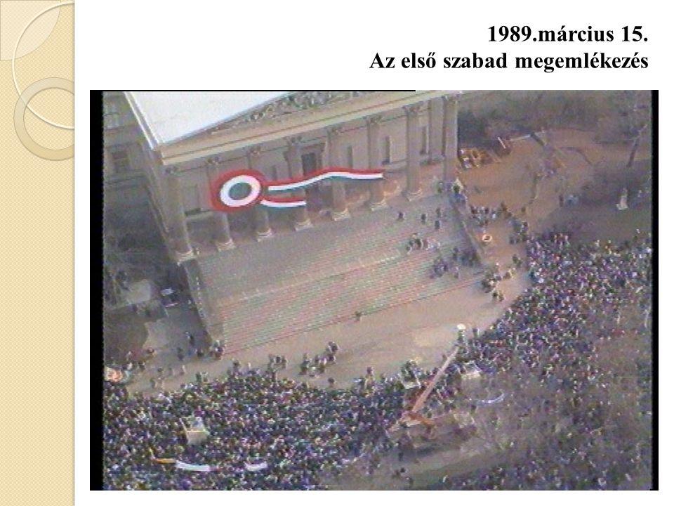 1989.március 15. Az első szabad megemlékezés