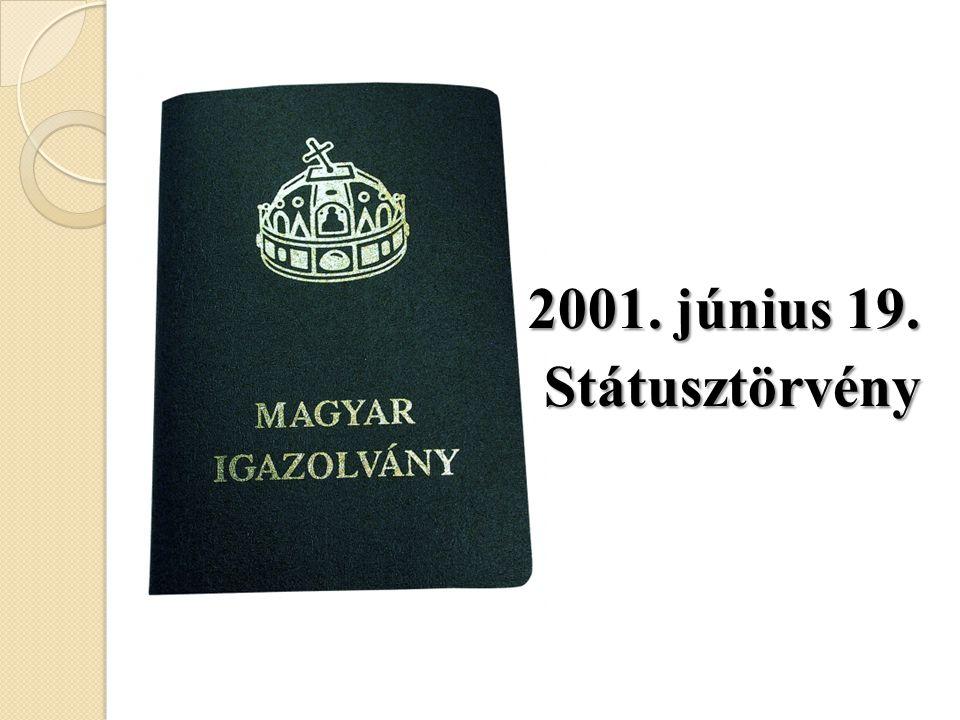 2001. június 19. Státusztörvény Státusztörvény