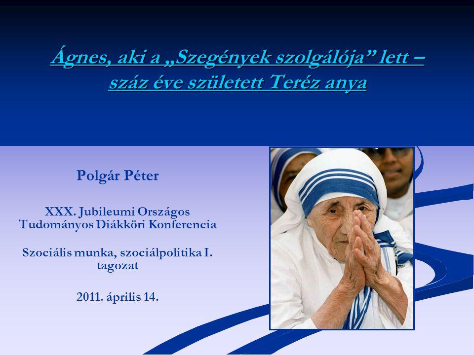 """Ágnes, aki a """"Szegények szolgálója lett – száz éve született Teréz anya Polgár Péter XXX."""