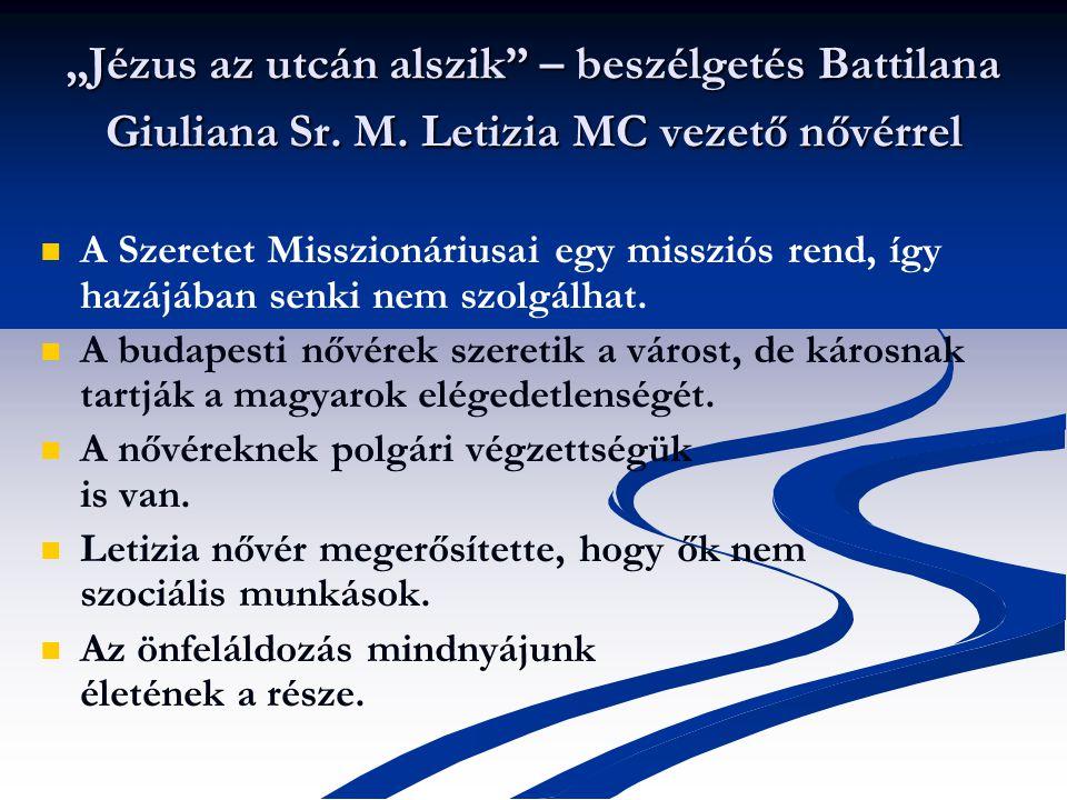 """""""Jézus az utcán alszik – beszélgetés Battilana Giuliana Sr."""