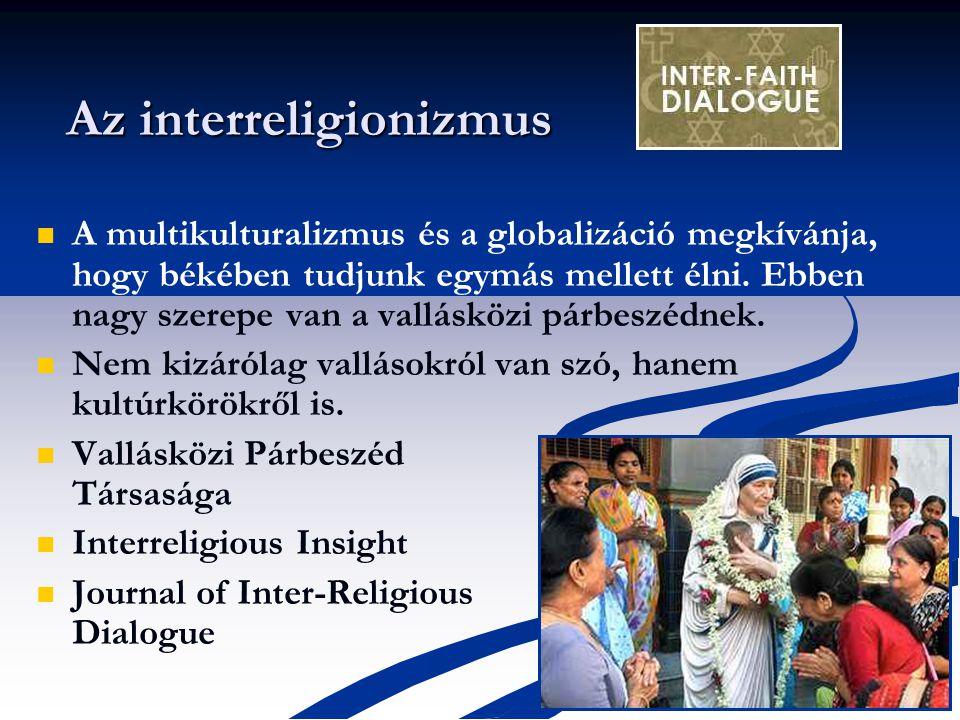 A multikulturalizmus és a globalizáció megkívánja, hogy békében tudjunk egymás mellett élni.