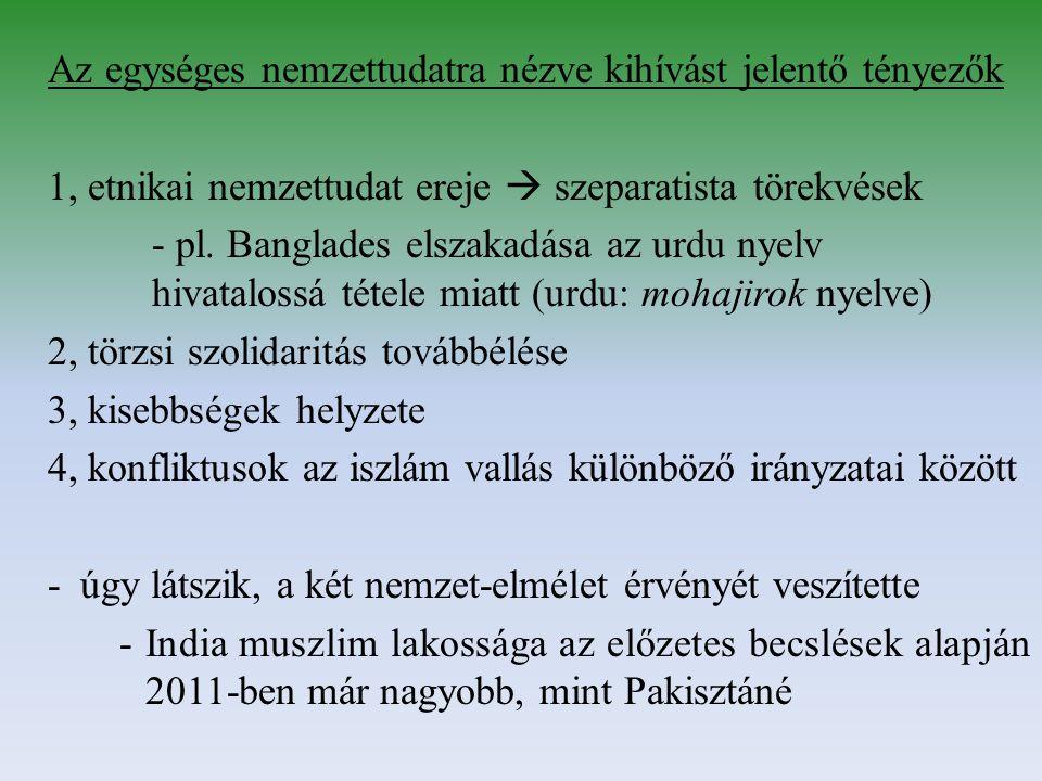 Az egységes nemzettudatra nézve kihívást jelentő tényezők 1, etnikai nemzettudat ereje  szeparatista törekvések - pl.