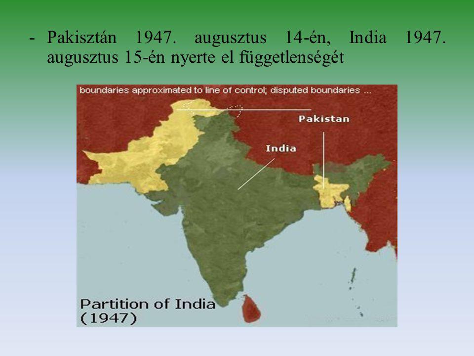-Pakisztán 1947. augusztus 14-én, India 1947. augusztus 15-én nyerte el függetlenségét
