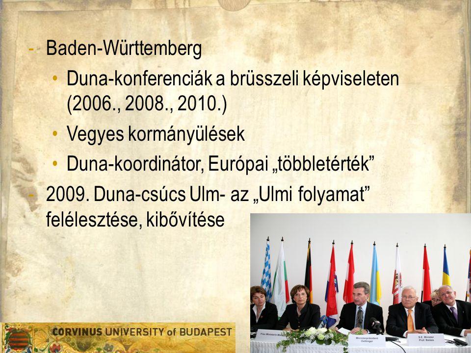 """-Baden-Württemberg Duna-konferenciák a brüsszeli képviseleten (2006., 2008., 2010.) Vegyes kormányülések Duna-koordinátor, Európai """"többletérték - 2009."""